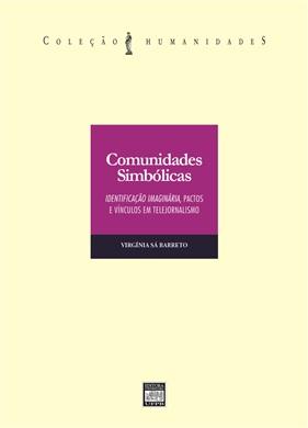 COMUNIDADES SIMBÓLICAS: Identificação imaginária pactos e vínculos em tele jornalismo
