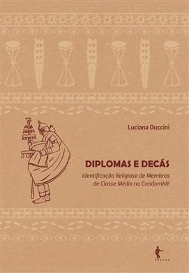 Diplomas e decás: identificação religiosa de membros de classe média no Candomblé