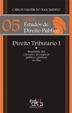 Série estudos de direito público – 05 Direito Tributário I: Imunidade dos correios e da empresa pública e penhora on-line