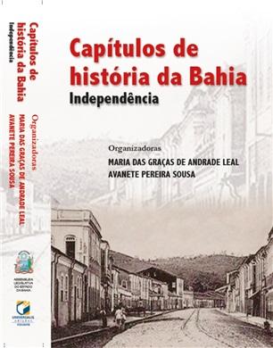 CAPÍTULOS DE HISTÓRIA DA BAHIA: Independência