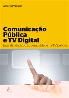 Comunicação pública e tv digital: interatividade ou imperatividade na tv pública