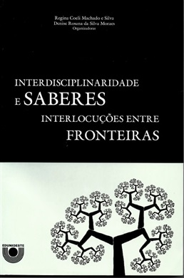 Interdisciplinaridade e saberes: interlocuções entre fronteiras