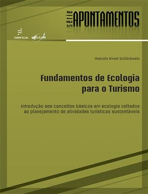 Fundamentos de ecologia para o turismo: introdução aos conceitos básicos em ecologia voltados ao planejamento de atividades turísticas sustentáveis