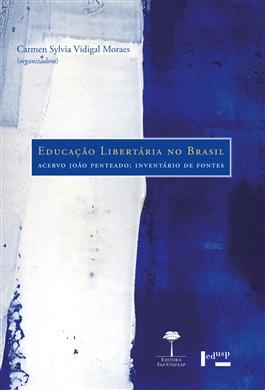 Educação Libertária no Brasil Acervo João Penteado: Inventário de Fontes