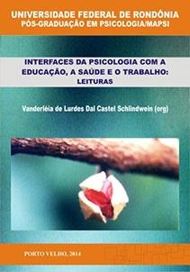 Interfaces da psicologia com a educação, a saúde e o trabalho: leituras