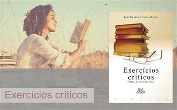 """""""Exercícios críticos: leituras do contemporâneo"""""""