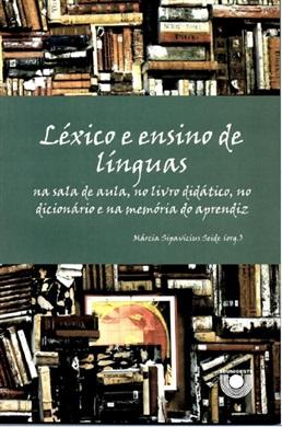 Léxico e ensino de Línguas na sala de aula, no livro didático, no dicionário e na memória do aprendiz