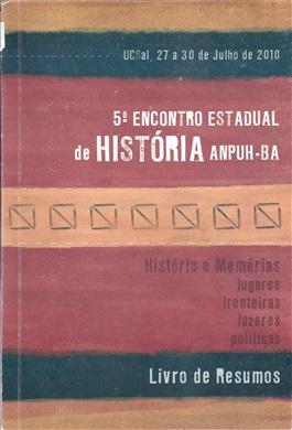 5º Encontro estadual de história ANPUH-BA: Livro de resumos