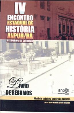 4º Encontro estadual de história ANPUH-BA: Livro de resumos