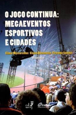 O jogo continua: megaeventos esportivos e cidades