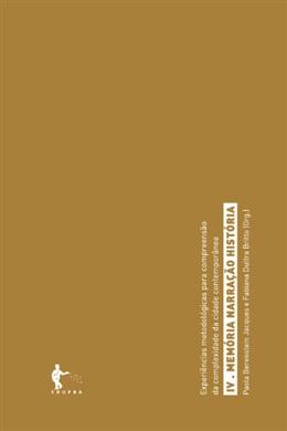 Experiências metodológicas: Memória, narração, história (Tomo IV)