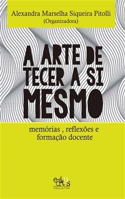 A arte de tecer a si mesmo: memórias, reflexões e formação docente