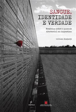 Sangue, identidade e verdade: memórias sobre o passado ditatorial na Argentina