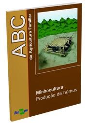 ABC da Agricultura Familiar: Minhocultura - produção de húmus, 2ª Edição