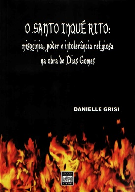 O SANTO INQUÉRITO: misoginia, poder e intolerância religiosa na obra de Dias Gomes