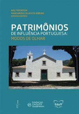 Patrimônios de influência portuguesa: modos de olhar