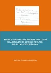 Freire e o desafio das diversas facetas da alfabetização de jovens e adultos: múltiplas convergências.