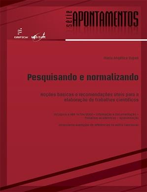 Pesquisando e normalizando: noções básicas e recomendações úteis para a elaboração de trabalhos científicos