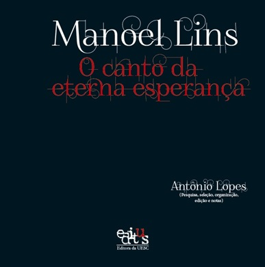 Manoel Lins: o canto da eterna esperança