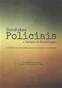 CONDUTAS POLICIAIS E CÓDIGOS DE DEONTOLOGIA: O CONTROLE DA ATIVIDADE POLICIAL NO BRASIL E NO CANADÁ