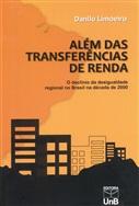 ALÉM DAS TRANSFERÊNCIAS DE RENDA: O declínio da desigualdade regional no Brasil na década de 2000