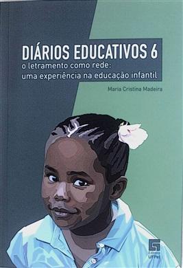 Diários Crítico Educativos 6: O letramento como rede - uam experiência na educação infantil