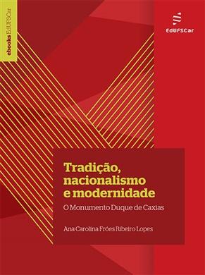 Tradição, nacionalismo e modernidade: o Monumento Duque de Caxias