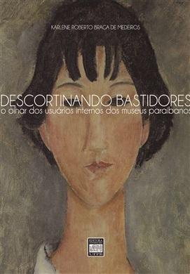DESCORTINANDO BASTIDORES: O olhar dos usuários internos dos museus paraibanos