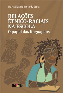 Relações Étnico-Raciais na Escola: o papel das linguagens
