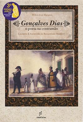 Gonçalves Dias: o poeta na contramão. 3º colocado no 53º Prêmio Jabuti - 2011
