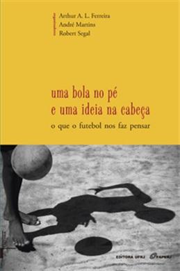 Uma bola no pé e uma ideia na cabeça: o que o futebol nos faz pensar