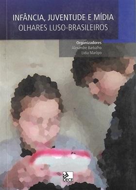 Infância, juventude e mídia: olhares luso-brasileiros