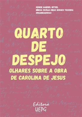 QUARTO DE DESPEJO: olhares sobre a obra de Carolina de Jesus