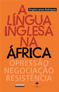 Língua Inglesa na África, A: Opressão, Negociação, Resistência