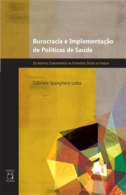 Burocracia e Implementação de Políticas de Saúde: os agentes comunitários na Estratégia Saúde da Família