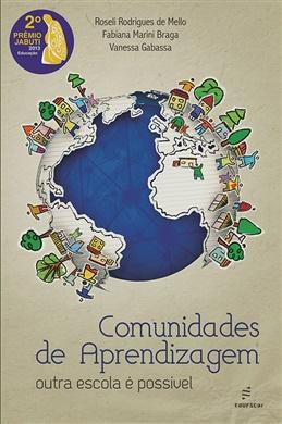 Comunidades de aprendizagem: outra escola é possível. 2º colocado no 55º Prêmio Jabuti - 2013