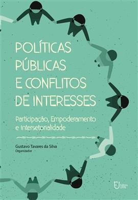 POLÍTICAS PÚBLICAS E CONFLITOS DE INTERESSE: participação, empoderamento e intersetorialidade