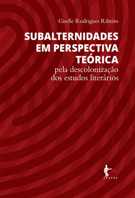 Subalternidades em perspectiva teórica: pela descolonização dos estudos literários