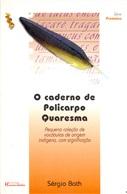 CADERNO DE POLICARPO QUARESMA, O: PEQUENA COLEÇÃO DE VOCÁBULOS DE ORIGEM INDÍGENA, COM SIGNIFICAÇÃO