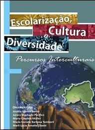 Escolarização, cultura e diversidade: percursos Interculturais