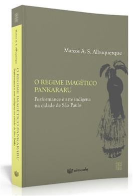 O regime imagético Pankararu: performance e arte indígena na cidade de São Paulo