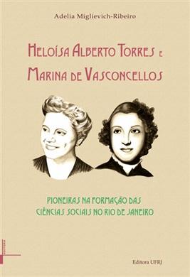 Heloísa Alberto Torres e Marina de Vasconcellos: pioneiras na formação das ciências sociais no RJ