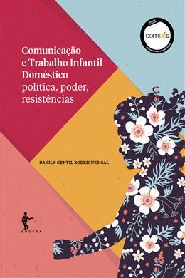 Comunicação e trabalho infantil doméstico: política, poder, resistências