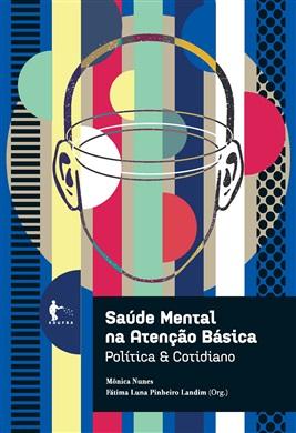 Saúde mental na atenção básica: política e cotidiano