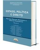 Estado, Política e Direito: Políticas Públicas, Democracia e Direitos Fundamentais - Vol 4