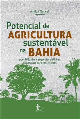 Potencial de agricultura sustentável na Bahia: possibilidades e sugestões de linhas de pesquisa por ecossistemas