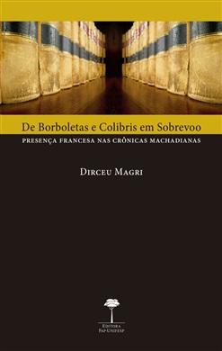 De Borboletas e Colibris em Sobrevoo: Presença Francesa nas Crônicas Machadianas