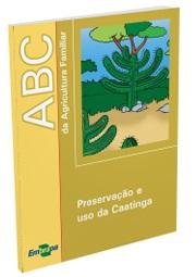 ABC da Agricultura Familiar: Preservação e uso da Caatinga