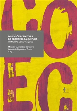Dimensões criativas da economia da cultura: primeiras observações