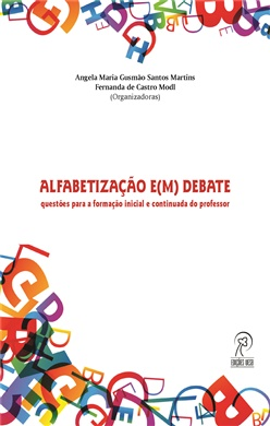 Alfabetização e(m) debate: questões para a formação inicial e continuada do professor